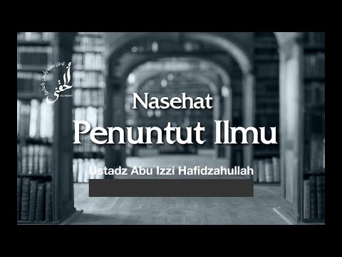 Nasehat Agar Kita Tenang Di Jalan Ilmu  - Ustadz Abu Izzi