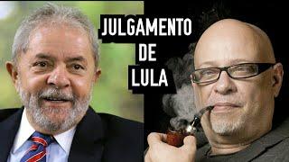 JULGAMENTO DE LULA | Luiz Felipe Pondé