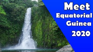 Meet Equatorial Guinea - The one You Wish You Knew