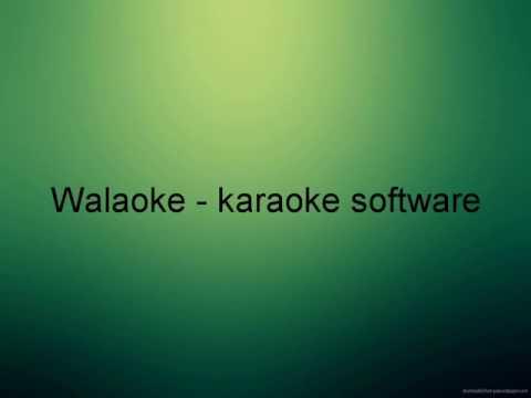 Walaoke - karaoke software - Download Link
