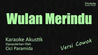 Cici Paramida Wulan Merindu Karaoke Akustik Versi Cowok