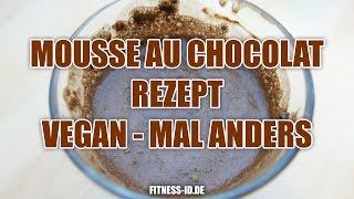 Mousse au Chocolat Rezept | Vegan | mit Chia Samen | FITNESS-ID.DE