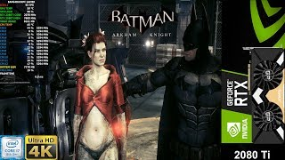 Batman Arkham Knight 4K Maximum Settings | RTX 2080 Ti | i7 8700K 5.3GHz