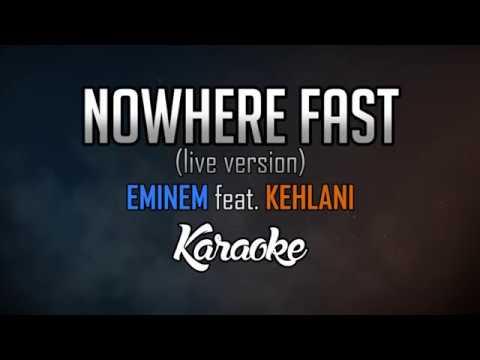 Eminem feat. Kehlani - Nowhere Fast (Live/Extended Version) [KARAOKE HD]