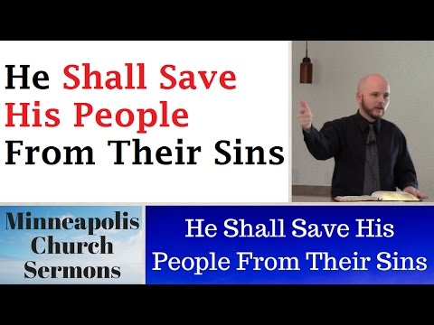 He Shall Save His People From Their Sins (Mat 1:21)