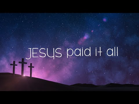 Jesus Paid It All w/ Lyrics (Kristian Stanfill)