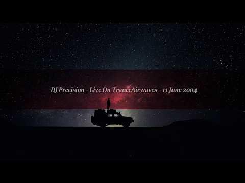DJ Precision - Live On TranceAirwaves (11 June 2004)