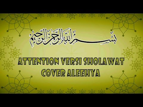 Attention Versi Sholawat Cover Aleehya