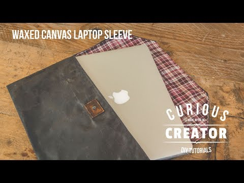 #19 Waxed Canvas Laptop Sleeve - DIY Curious Creator