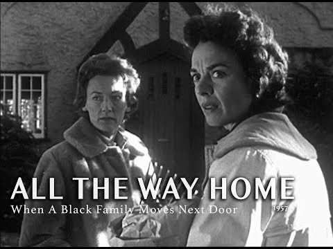 All the Way Home (1957)    When A Black Family Moves Next Door
