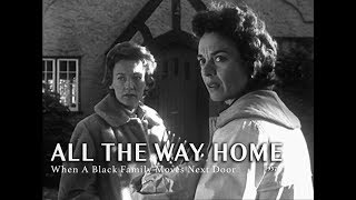 All The Way Home 1957 When A Black Family Moves Next Door