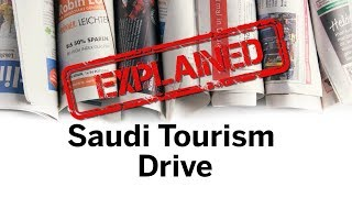 Saudi Arabia tourism drive | Can Saudi really be the tourist haven it promises to be?