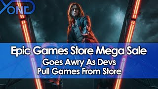 Epic Store Mega Sale Goes Awry as Devs Pull Games From Store