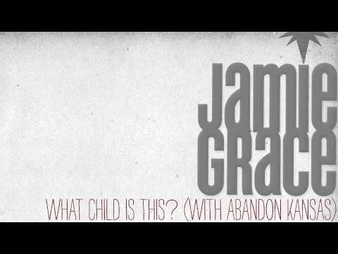 Jamie Grace - What Child Is This? (With Abandon Kansas) [AUDIO]