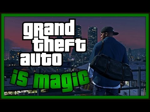 Why the Grand Theft Auto series is pure MAGIC - Video Game Sophistry
