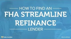 How to Find an FHA Streamline Refinance lender   Ask a Lender