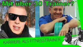 Mit über 30 Jahren noch Fitnesstrainer werden? Berufswechsel in 3 Schritten   So geht´s