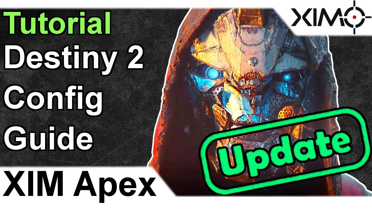XIM APEX - Destiny 2 Updated Config Tutorial