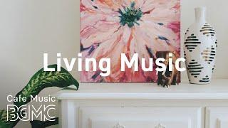 Living Music: Positive Morning Bossa Nova Jazz Playlist for Morning, Work, Study, Coffee Time