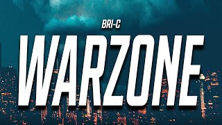 Bri-C - Warzone (Lyrics) feat. Monty Xon