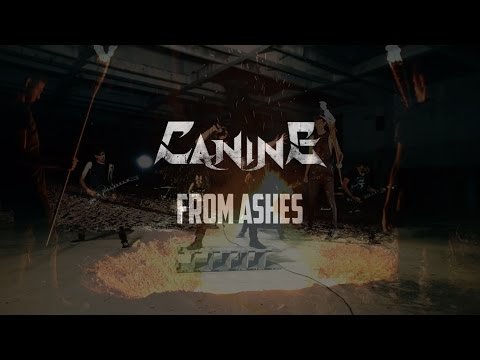 CANINE - FROM ASHES [OFFICIAL VIDEO]