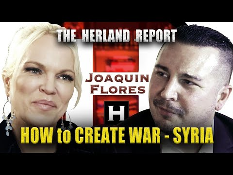 Joaquin Flores: How to create war #Syria  - Herland Report TV