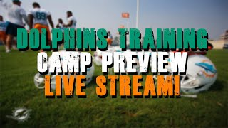 Miami Dolphins Training Camp Preview Live Stream W TDPhinsTalk
