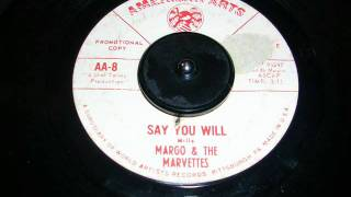 Margo & The Marvettes   Say you will
