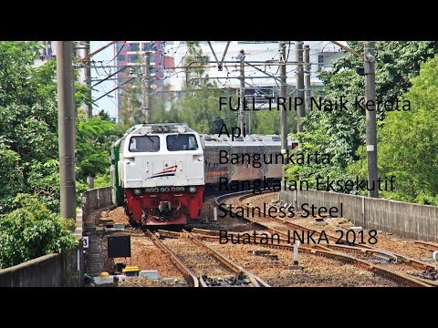 FULL TRIP Naik Kereta Api Bangunkarta Rangkaian Eksekutif Stainless Steel Buatan INKA 2018