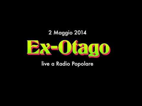 Ex-Otago live a Radio Popolare (2 Maggio 2014)