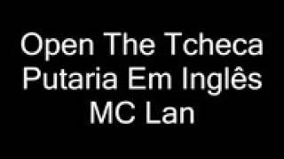 Letra open the tcheka MC lan