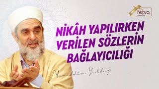 196-Nikah Yapılırken Verilen Sözlerin Bağlayıcılığı - Nureddin Yıldız - fetvameclisi.com
