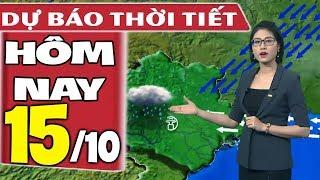 Dự báo thời tiết hôm nay mới nhất ngày 15/10 | Dự báo thời tiết 3 ngày tới