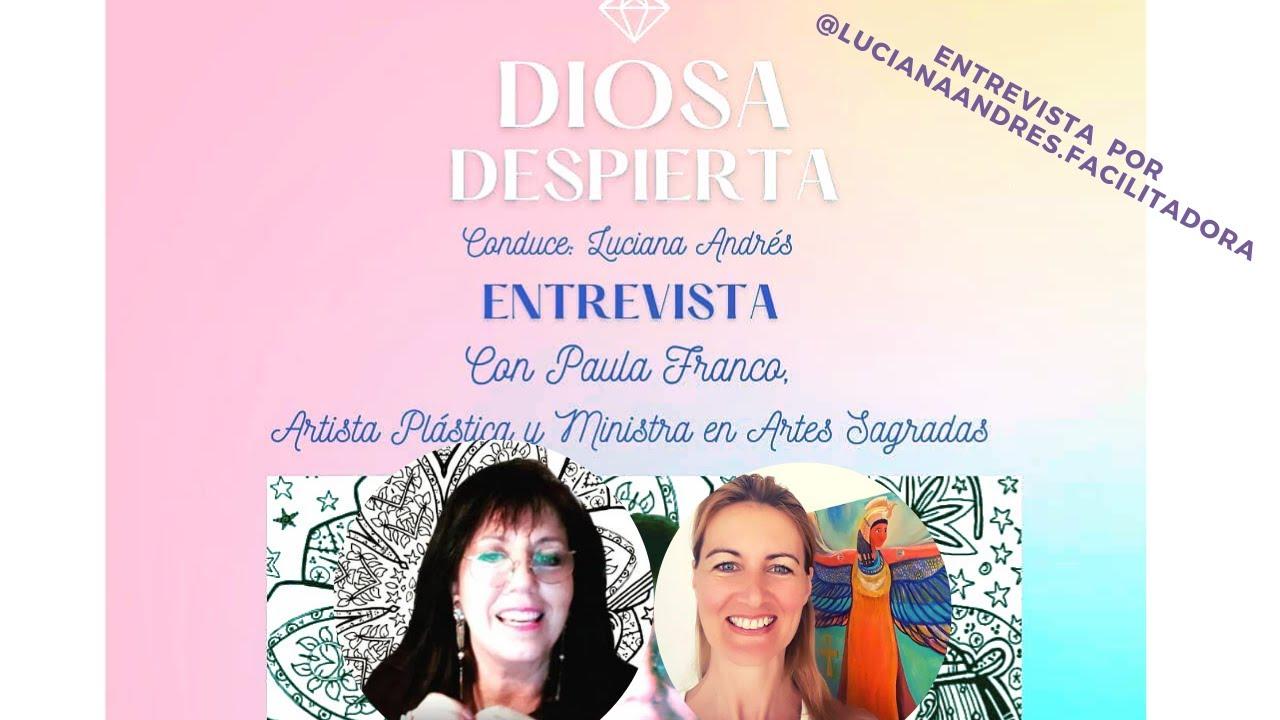 """Entrevista a Paula Franco en el nuevo ciclo de """"Diosa Despierta"""" Chamanismo y Pintura Intuitiva"""
