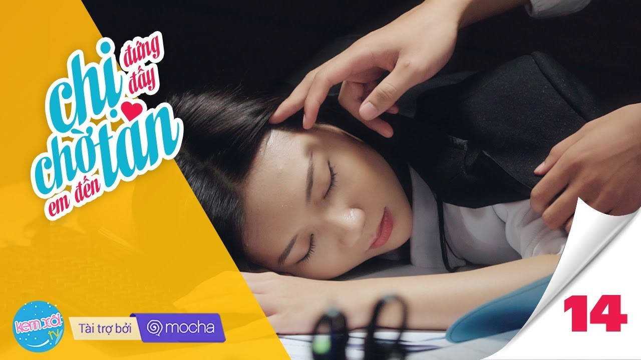 CHỊ ĐỨNG ĐẤY, CHỜ EM ĐẾN TÁN (#CDDCEDT) Tập 14: Màn đêm | Phim Tình cảm –  Web Drama | Z TEAM