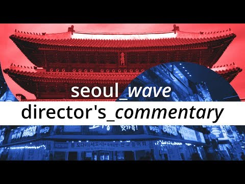 seoul_wave Director's Commentary
