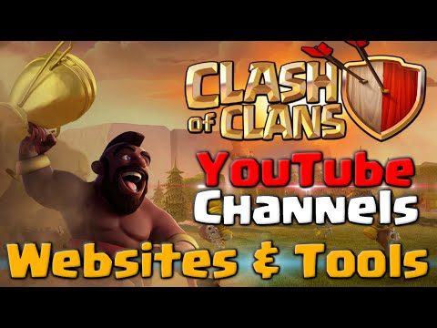 Clash of Clans | YouTube Channels, Websites and Tools