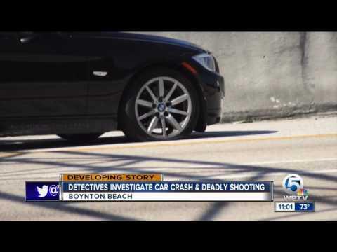 Detectives investigate car crash and deadly shooting in Boynton Beach