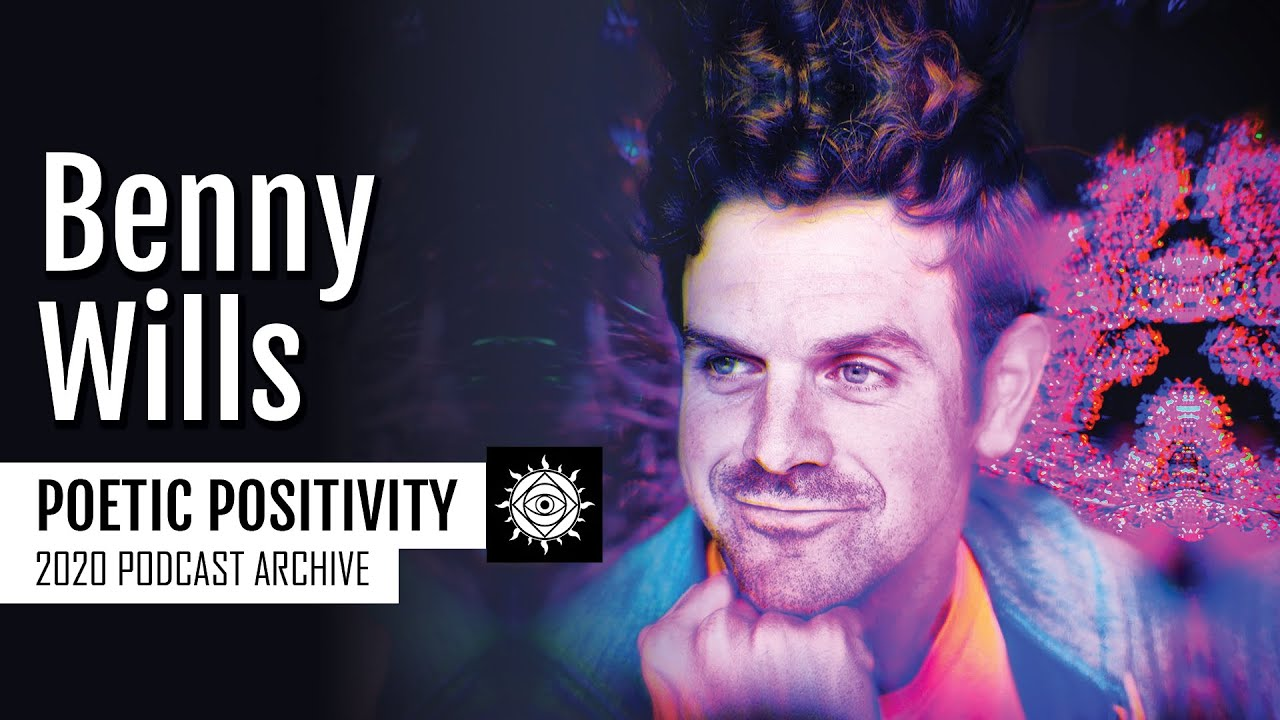 Benny Wills | Positivity, Poetry, & Stopping Our Part In The Conspiracy