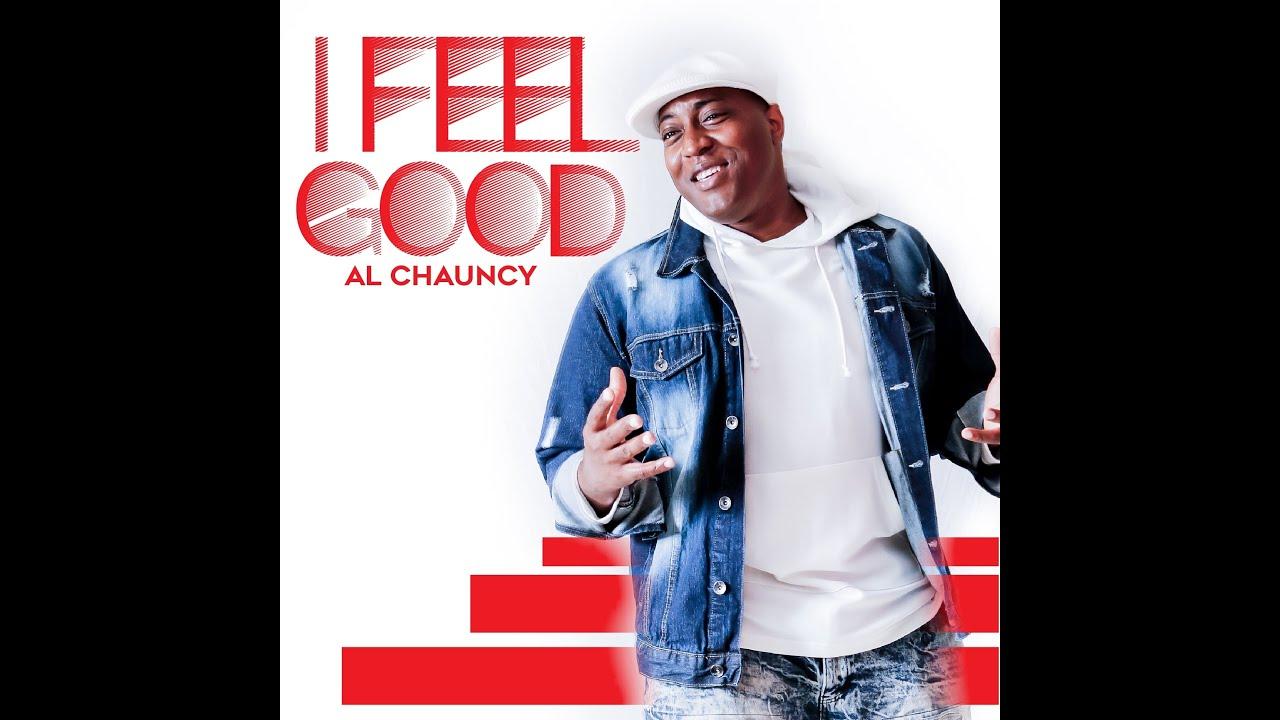 "Al Chauncy ""I Feel Good"""