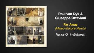 [8.56 MB] Hands On In Between - Paul van Dyk with Giuseppe Ottaviani - Far Away - Matteo Murphy Remix