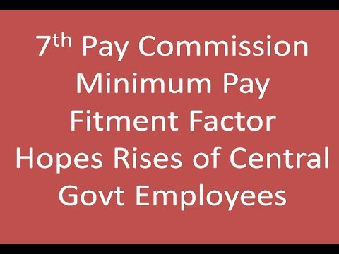 7th Pay Commission Minimum Pay Fitment Factor Hopes Rises for Central Govt Employees