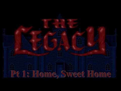 GreenGimmick Gaming – The Legacy: Realm of Terror - Part 1: Home, Sweet Home