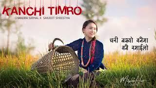Kanchi Timro Official Chandra Sirmal Ft.Sanjeet Shrestha