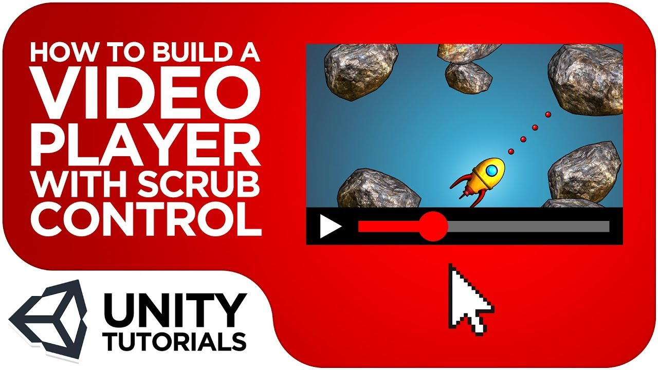 How To Build a Video Player With Scrub Control in Unity! [Intermediate  Tutorial - Unity 2019]