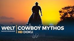 Welt der COWBOYS (1/2) - Mythos und Realität | HD Doku