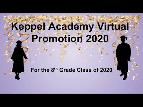 Keppel Academy 8th Grade Virtulal Promotion 2020