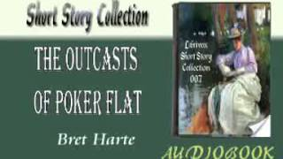 The Outcasts of Poker Flat Bret Harte Audiobook Short Story