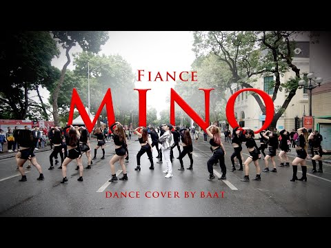 [KPOP IN PUBLIC] MINO(송민호) – '아낙네 (FIANCÉ)' Dance Cover By BAAT from Vietnam ( 30 backup dancers)