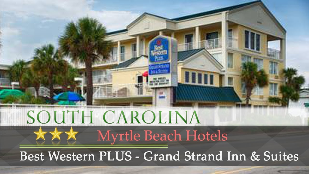 Best Western Plus Grand Strand Inn Suites Myrtle Beach Hotels South Carolina